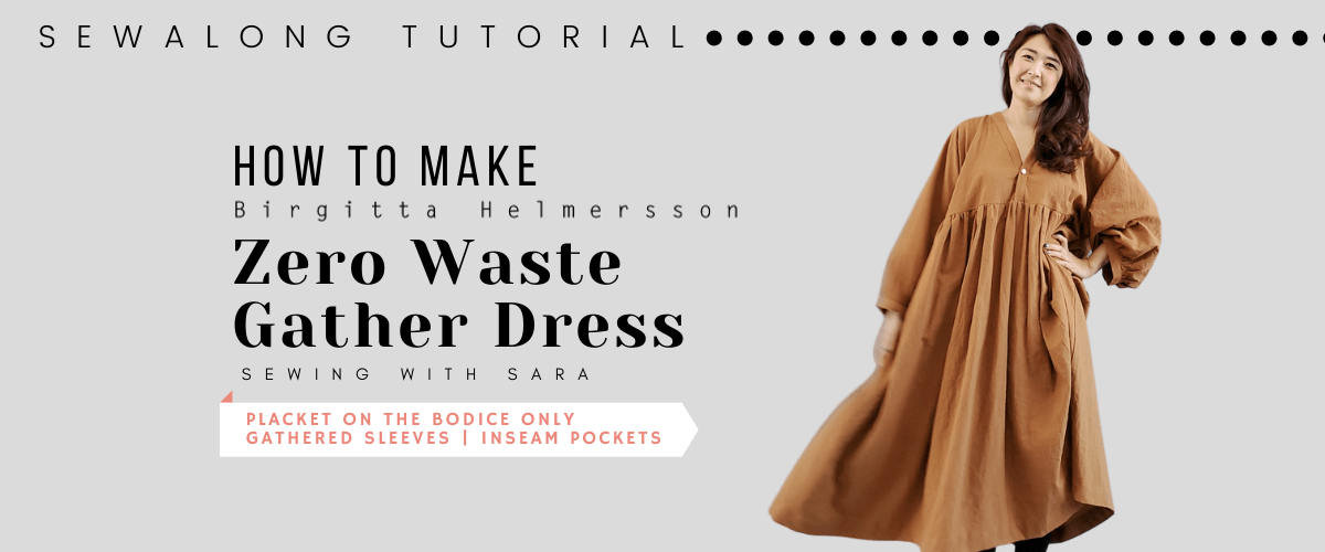 Zero Waste Gather Dress from Birgitta Helmersson | Sewing Therapy's Sew Along Tutorial